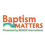 Baptism Matters